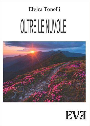 Recensione - OLTRE LE NUVOLE di Elvira Tonelli http://lindabertasi.blogspot.it/2016/03/il-salotto-di-book-cosmopolitan.html