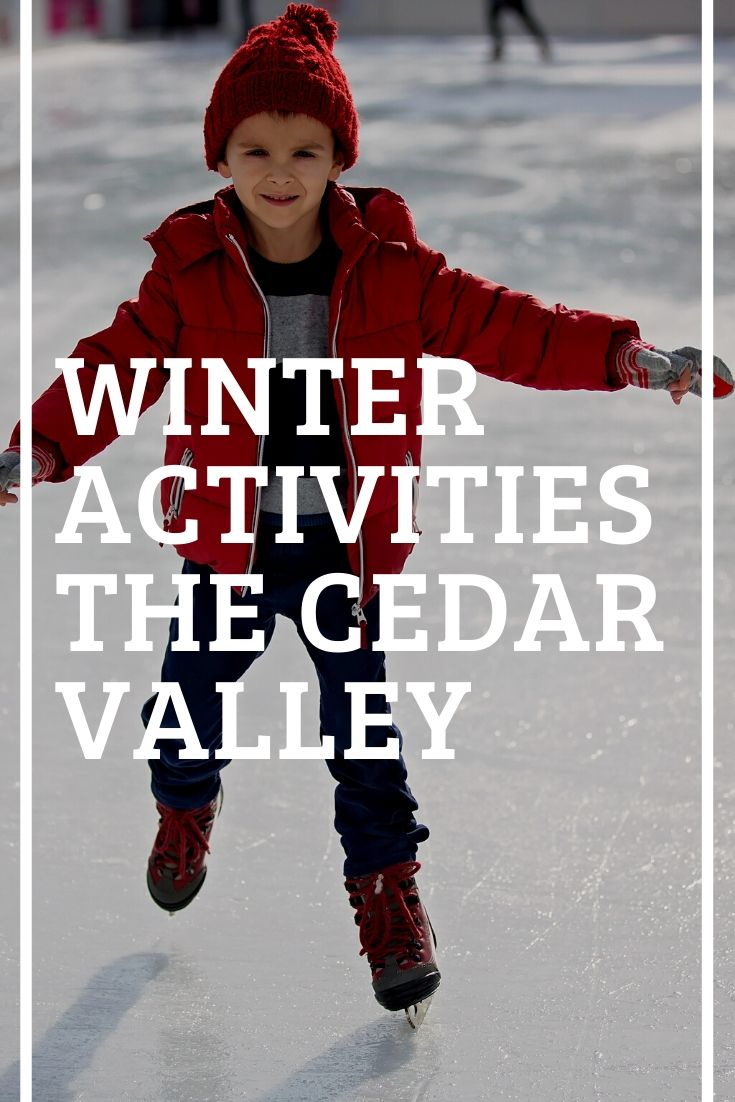 Winter Activites For The Whole Family In The Cedar Valley Winter Date Ideas Winter Activities Cedar