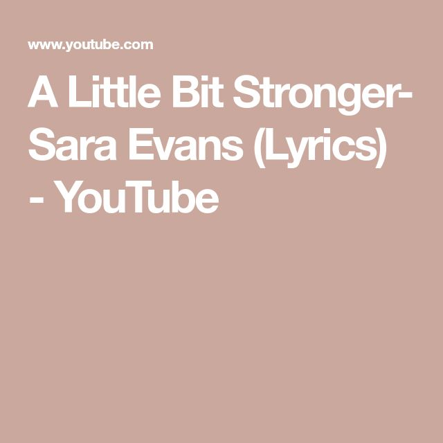 A Little Bit Stronger- Sara Evans (Lyrics) - YouTube