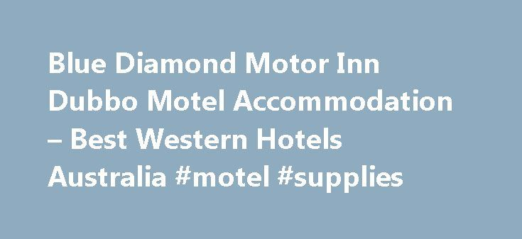 Blue Diamond Motor Inn Dubbo Motel Accommodation – Best Western Hotels Australia #motel #supplies http://hotels.remmont.com/blue-diamond-motor-inn-dubbo-motel-accommodation-best-western-hotels-australia-motel-supplies/  #dubbo motels # Best Western Blue Diamond Motor Inn Overview Stay at this centrally located Dubbo motel situated in a quiet, off the highway location close to the local RSL and City Bowling Club and a five minute walk from fine restaurants and the main shopping street. The…