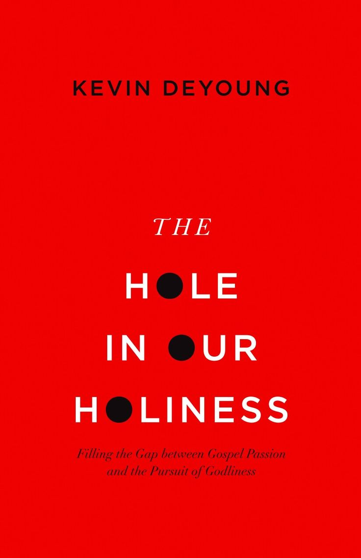 The hole in our holiness kevin deyoung