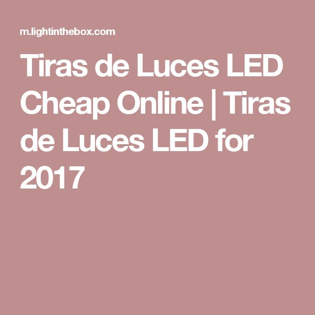 Tiras de Luces LED Cheap Online | Tiras de Luces LED for 2017