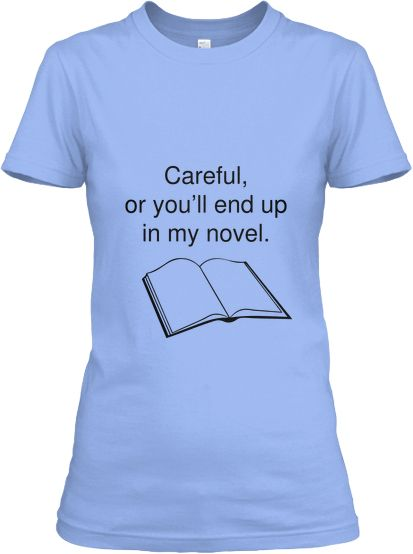 Cutest t-shirt for writers like me.