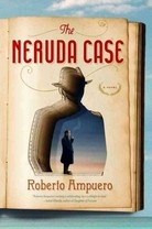 """I'm putting this on my """"to read"""" list: The Neruda Case"""
