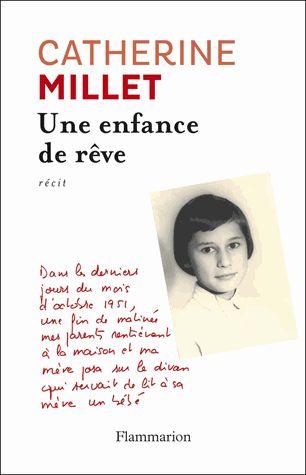 Une enfance de rêve / Catherine Millet, 2014 http://bu.univ-angers.fr/rechercher/description?notice=000592894