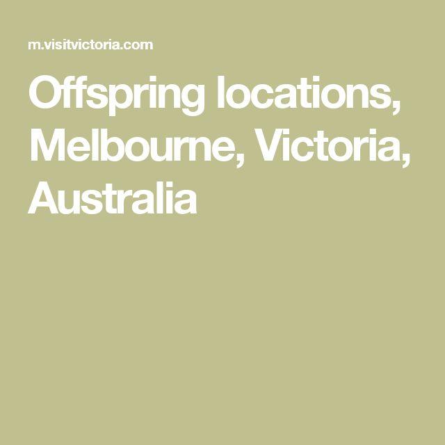 Offspring locations, Melbourne, Victoria, Australia