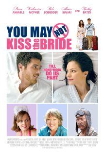 You May Not Kiss the Bride (2011): An unassuming pet photographer is thrown into serious action, adventure and romance when he's forced to marry a Croatian bride and spend his honeymoon at a remote tropical resort where she is kidnapped.