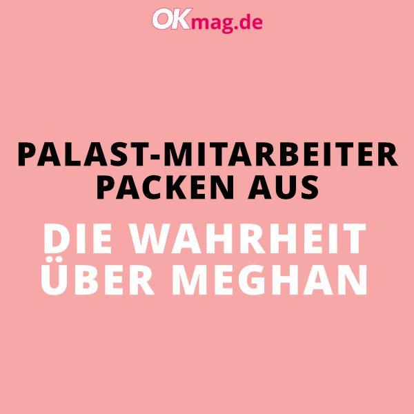 Palast Angestellte Packen Aus Die Wahrheit Uber Meghan