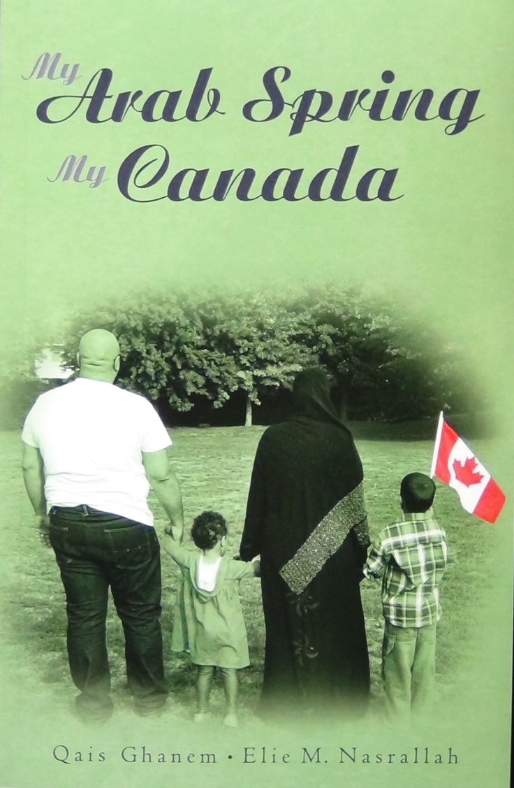 Front cover of my non-fiction book on the Arab Spring and how it is predicted to influence the place and role of Arab immigrants in Canada.