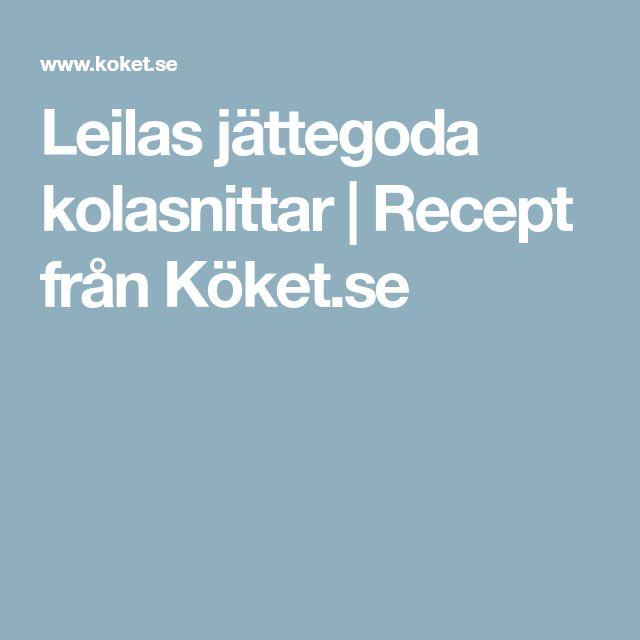 Leilas jättegoda kolasnittar | Recept från Köket.se