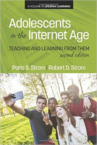A volume in Lifespan Learning Series Editors Paris S. Strom, Auburn University and Robert D. Strom, Arizona State University Teaching adolescents and learning from them is the paradigm elaborated throughout this second edition of Adolescents in the Internet Age. The premise is based upon four assumptions: (1) Adolescents have unique experiences that qualify them as the most credible source on what growing up is like in the current environment.