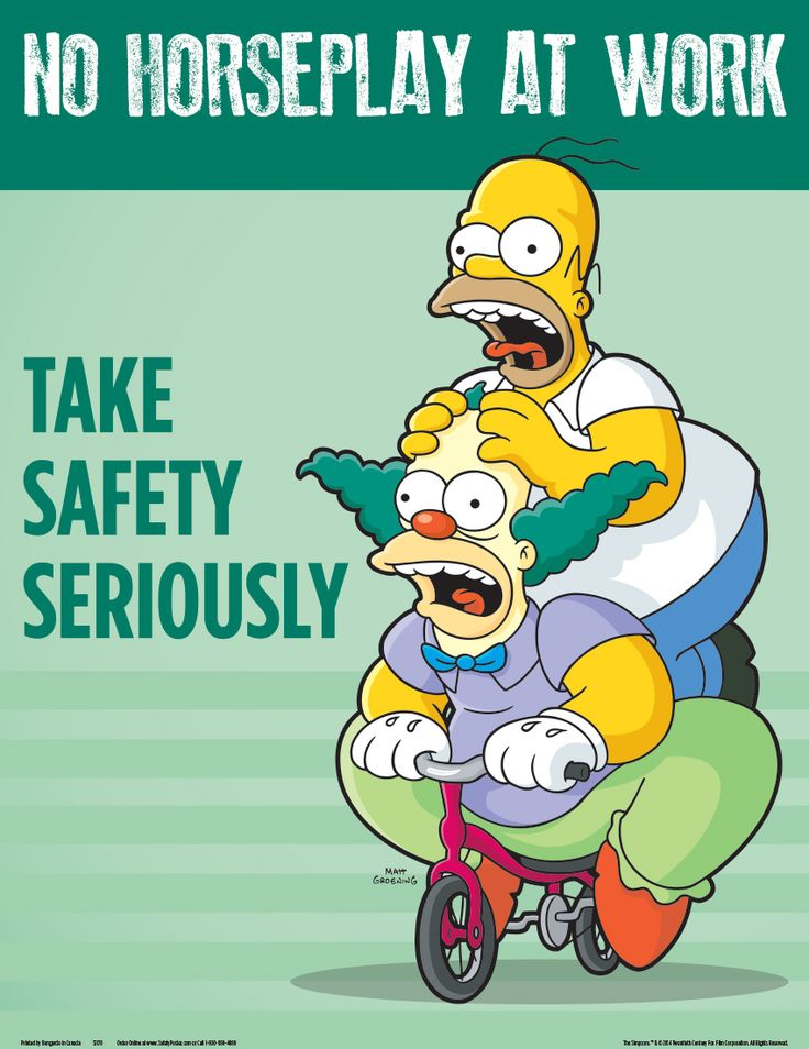 www.SafetyPoster.com - Horseplay Simpsons Safety Poster - No Horseplay At Work Take Safety Seriously - S1178, $24.99 (http://www.safetyposter.com/horseplay-simpsons-safety-poster-no-horseplay-at-work-take-safety-seriously-s1178/)