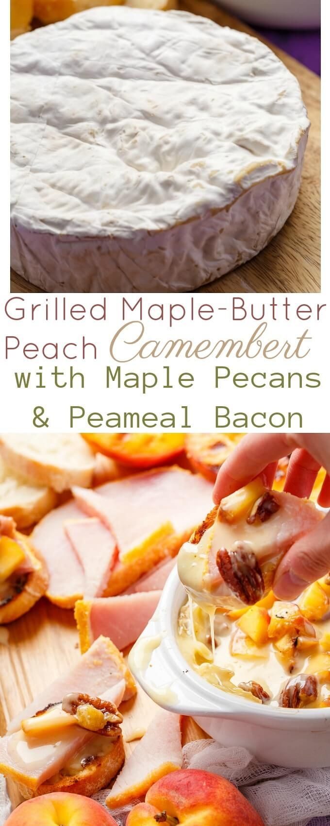 Grilled Maplebutter Peach Camembert Cheese With Maple Pecans & Peameal  Bacon