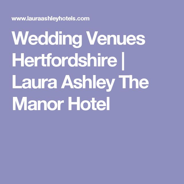 Wedding Venues Hertfordshire | Laura Ashley The Manor Hotel