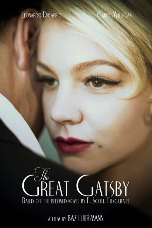 The Great Gatsby movie poster.Movie Posters, The Great Gatsby, Cant Wait, Carey Mulligan, Thegreatgatsby, Baz Luhrmann, Makeup, Leonardo Dicaprio, Careymulligan