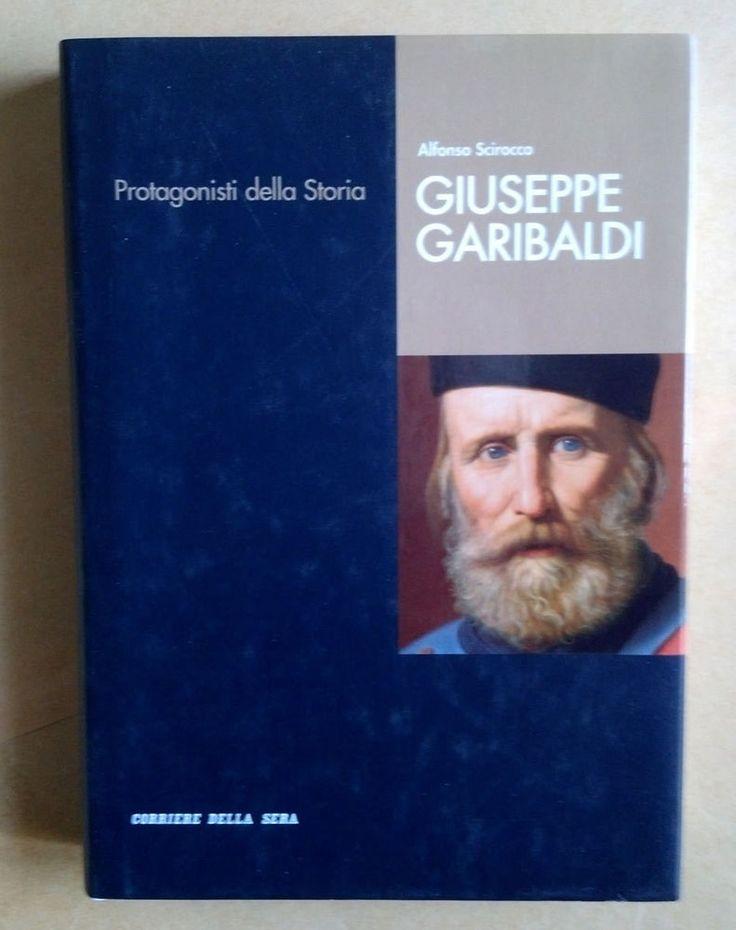 GIUSEPPE GARIBALDI DI A.SCIROCCO ED. CORRIERE DELLA SERA COPERTINA RIGIDA