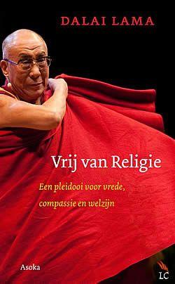 Vrij van Religie van Dalai Lama   ISBN:9789056702953, verschenen: 2013, aantal paginas: 256 #DalaiLama #VrijVanReligie #boek - Hoe kunnen wij betere, menselijkere mensen worden? Z.H. de Dalai Lama houdt een openhartig pleidooi voor de kracht van goedheid. Iedereen die vervulling, welzijn en geluk wil bereiken, dient fundamentele menselijke waarden als compassie, vergeving, geduld en tolerantie te cultiveren.
