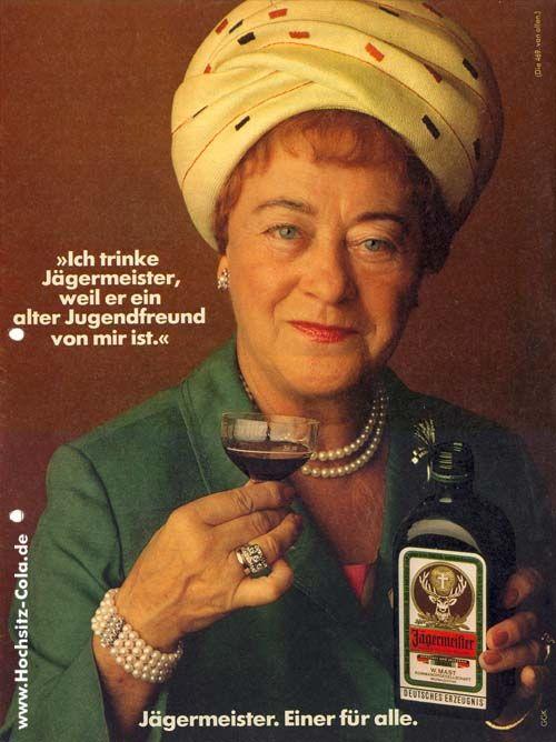 """""""Ich trinke Jägermeister, weil er ein alter Jugendfreund von mir ist."""""""