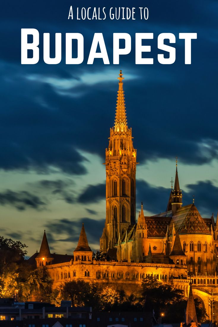 A Locals Guide to Budapest, Hungary