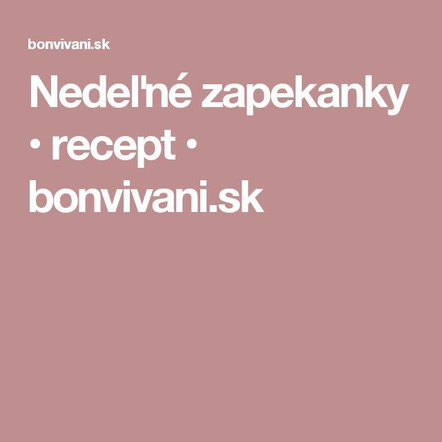 Nedeľné zapekanky • recept • bonvivani.sk