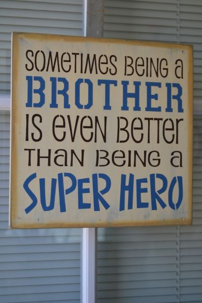 Sometimes Being A Brother Is Even Better Than Being A Super Hero, 12x12 Primitive Wood Sign, Childrens Room Decor CUSTOM COLORS, 12x12