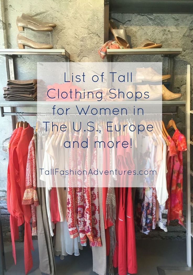 List of tall clothing shops for women in the U.S, Europe and Canada including places to shop in-person and online shops