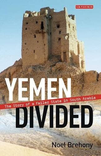 Yemen Divided: The Story of a Failed State in South Arabia  Used Book in Good Condition