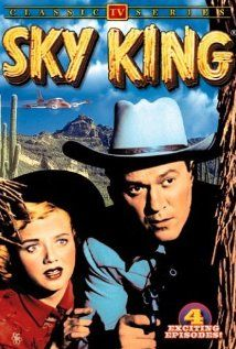 """Sky King (TV Series 1951–1962)  Schuyler J. (""""Sky"""") King of the Flying Crown Ranch and his niece Penny fight the evil that men do and take arms against a sea of troubles in Sky's plane, the Songbird.''''The aerodynamic Western. ''''Adapted from the radio series Sky King (1946-1954)"""
