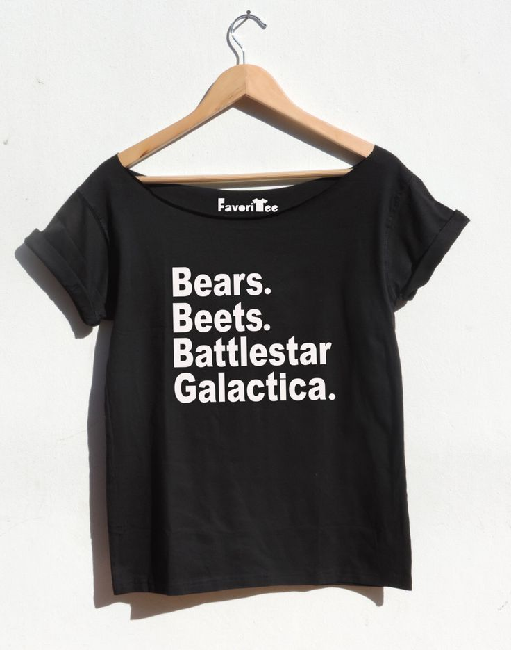 Bears Beets Battlestar Galactica Funny T SHIRT girls and women loose fit wide neck The office TV show tee By FavoriTee by FavoriTee on Etsy https://www.etsy.com/listing/227520836/bears-beets-battlestar-galactica-funny-t