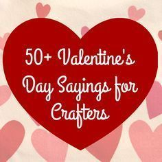 Fesselnd 50+ Valentineu0027s Day Sayings For Crafters