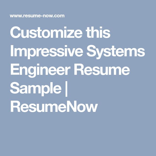 Customize this Impressive Systems Engineer Resume Sample | ResumeNow