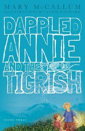 Dappled Annie and the Tigrish - Mary McCallum - Gecko Press