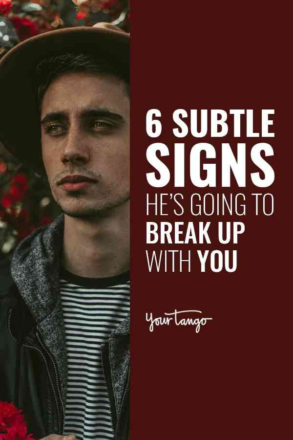 If He Does These 6 Things, He's About To Break Up With You