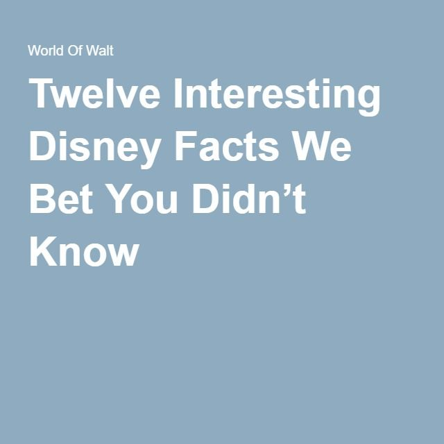 Twelve Interesting Disney Facts We Bet You Didn't Know