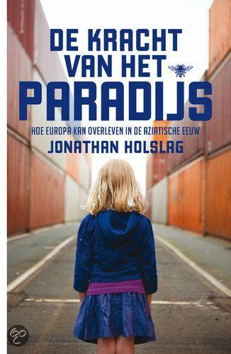 De kracht van het paradijs : hoe Europa kan overleven in de Aziatische eeuw -  Holslag, Jonathan -  plaats 900 # Geschiedenis