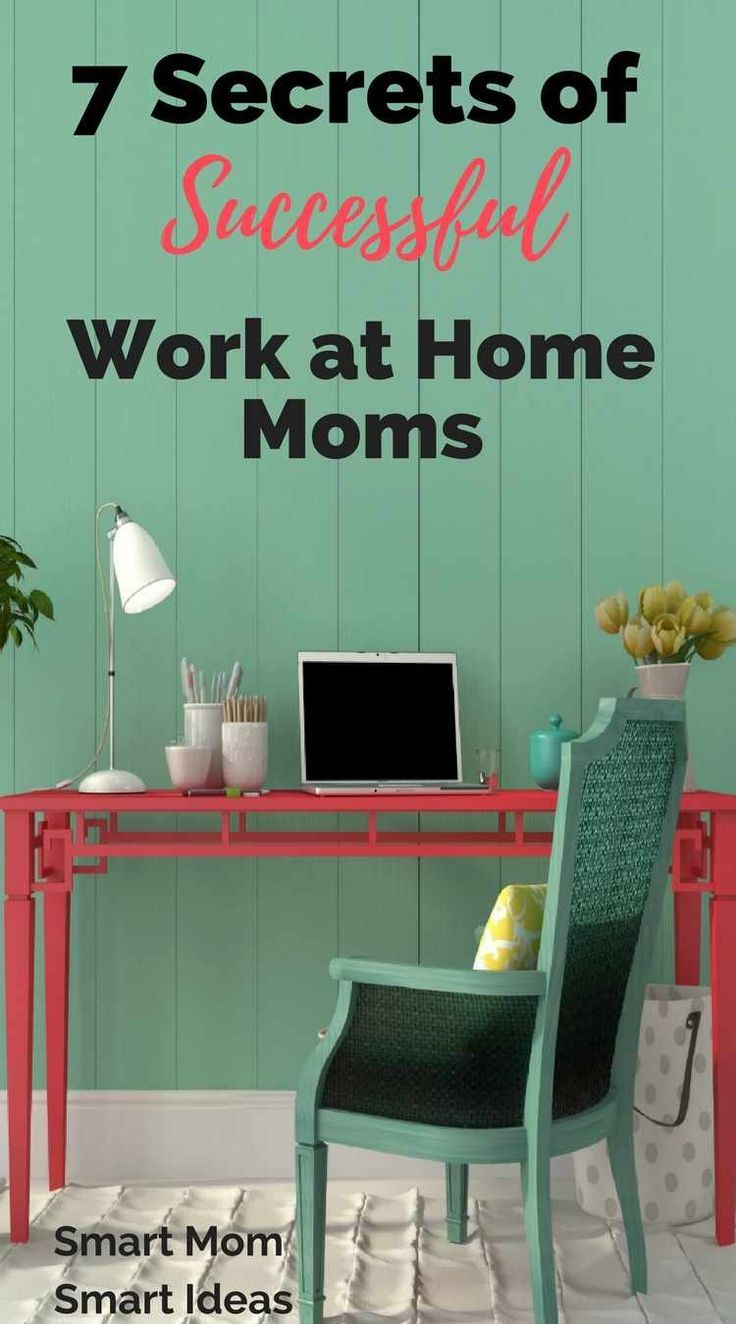 7 secrets of successful work at home moms! // Smart Moms Smart Ideas