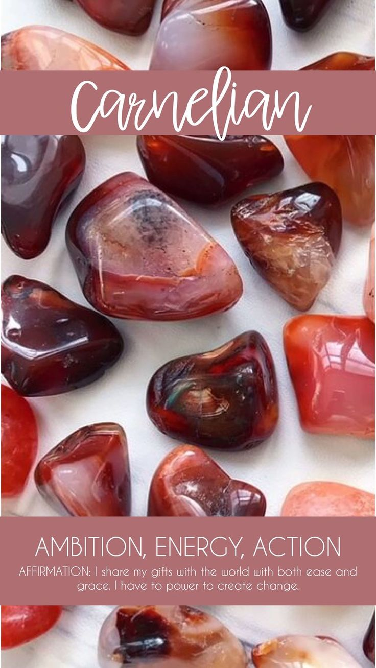 CARNELIAN CRYSTAL MEANING  KEY WORDS: AMBITION, ENERGY, ACTION  Energy booster helping you to get out of your rut and make things happen! A powerful aid for those who wish to build their confidence, courage and passion. Good for digestion, improving vitamin absorption.   CARNELIAN AFFIRMATION: I share my gifts with the world with both ease and grace. I have to power to create change.