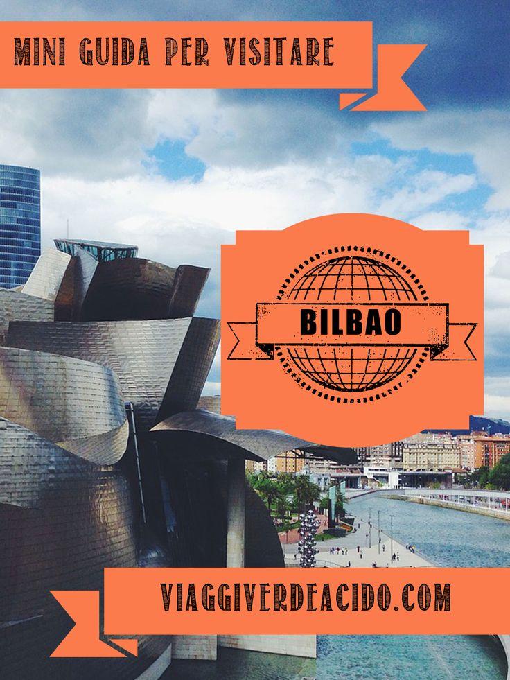 Mini guida per visitare Bilbao, Paesi Baschi