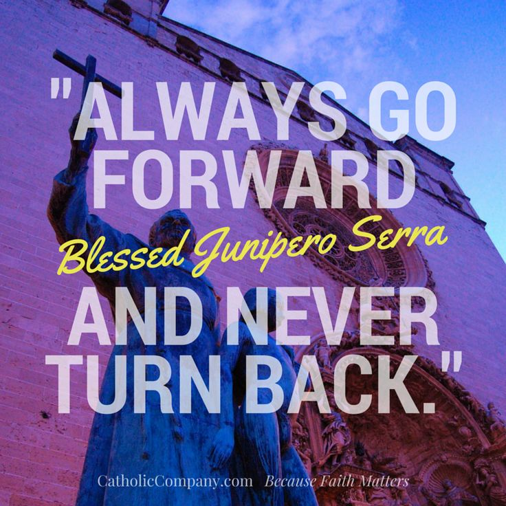 Junipero Serra Quotes: 10 Best Images About St. Junipero Serra On Pinterest