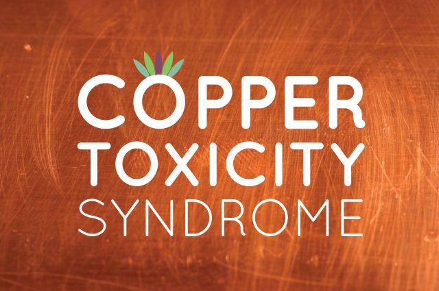 Copper toxicity symptoms include headaches, fatigue, insomnia, depression, skin rashes, spaciness or premenstrual syndrome, fibroids and endometriosis.
