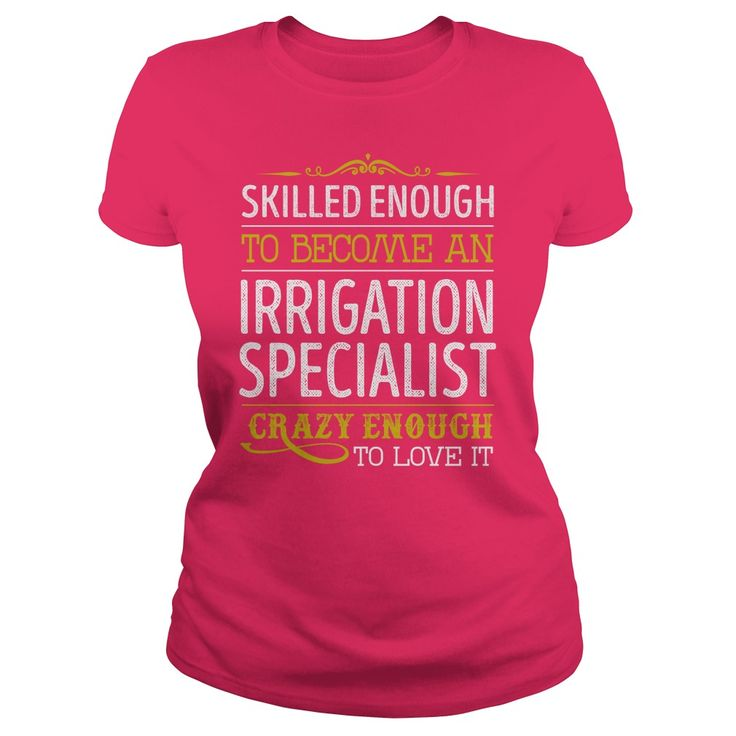 Become an Irrigation Specialist Crazy Enough Job Title TShirts #gift #ideas #Popular #Everything #Videos #Shop #Animals #pets #Architecture #Art #Cars #motorcycles #Celebrities #DIY #crafts #Design #Education #Entertainment #Food #drink #Gardening #Geek #Hair #beauty #Health #fitness #History #Holidays #events #Home decor #Humor #Illustrations #posters #Kids #parenting #Men #Outdoors #Photography #Products #Quotes #Science #nature #Sports #Tattoos #Technology #Travel #Weddings #Women