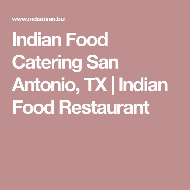 Indian Food Catering San Antonio, TX   Indian Food Restaurant