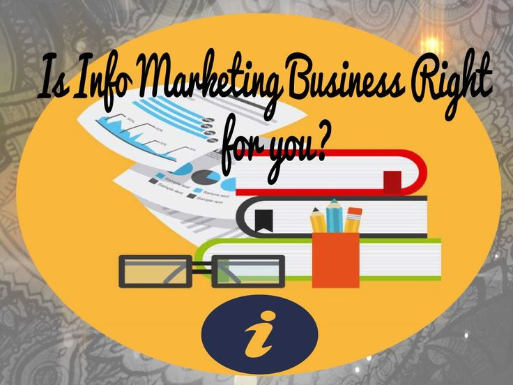 Is Information Marketing Business Right For You?