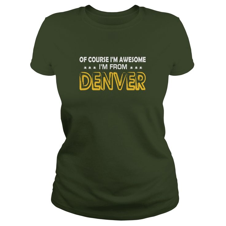 Awesome From Denver  TeeForDenver #gift #ideas #Popular #Everything #Videos #Shop #Animals #pets #Architecture #Art #Cars #motorcycles #Celebrities #DIY #crafts #Design #Education #Entertainment #Food #drink #Gardening #Geek #Hair #beauty #Health #fitness #History #Holidays #events #Home decor #Humor #Illustrations #posters #Kids #parenting #Men #Outdoors #Photography #Products #Quotes #Science #nature #Sports #Tattoos #Technology #Travel #Weddings #Women