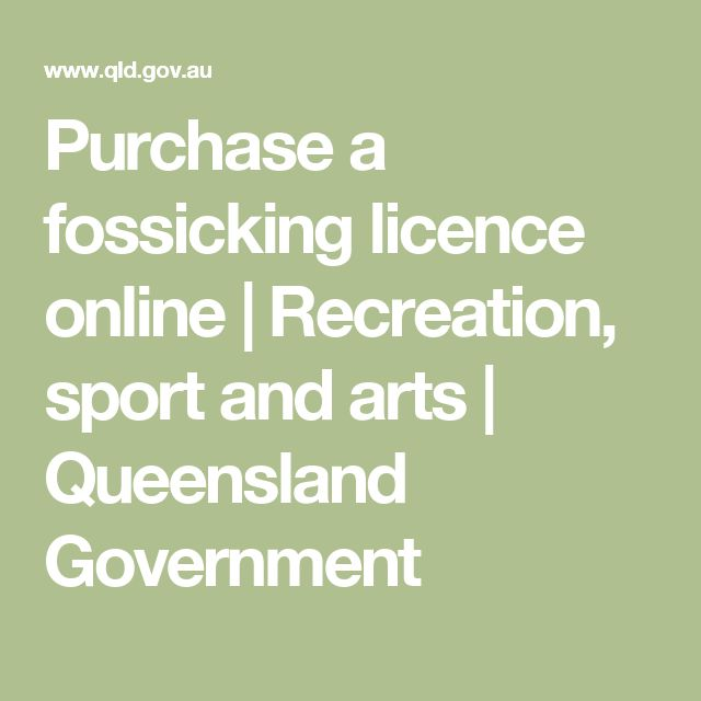 Purchase a fossicking licence online | Recreation, sport and arts | Queensland Government