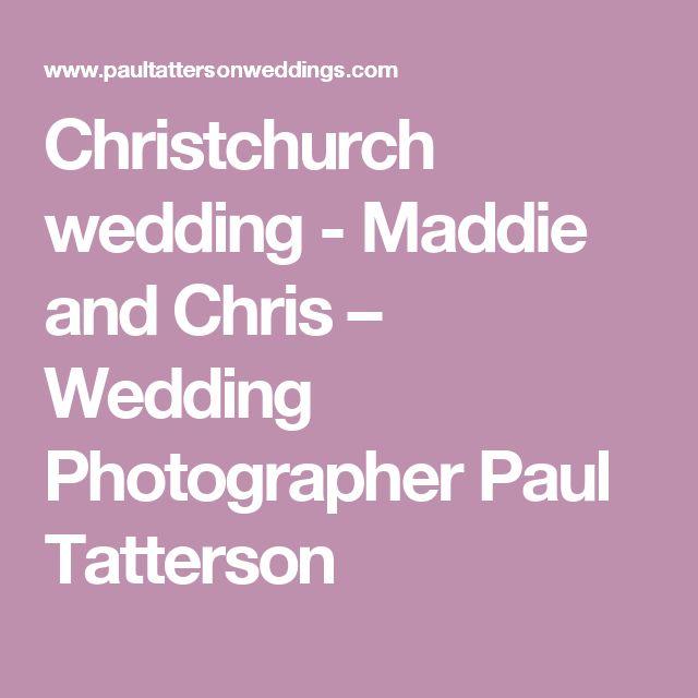 Christchurch wedding - Maddie and Chris – Wedding Photographer Paul Tatterson