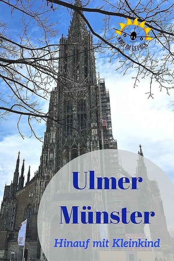Das Ulmer Münster: der höchste Kirchturm der Welt. Informationen und Tipps zum Aufstieg mit Kleinkind / Familie.
