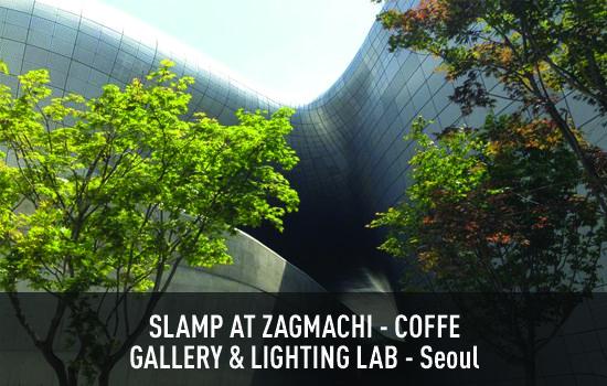 Slamp at Zagmachi - Seoul
