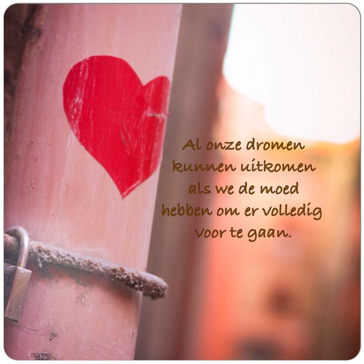 Al onze #dromen kunnen #uitkomen als we de moed hebben om er volledig voor te gaan