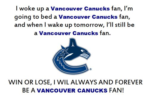 Canuck Fan!...even though they break our hearts!